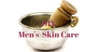 DIY Men's Skin Care