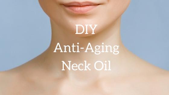 DIY Anti-Aging Neck Oil Recipe - Sophie