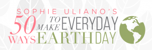 50 Ways To Make Everyday Earth Day