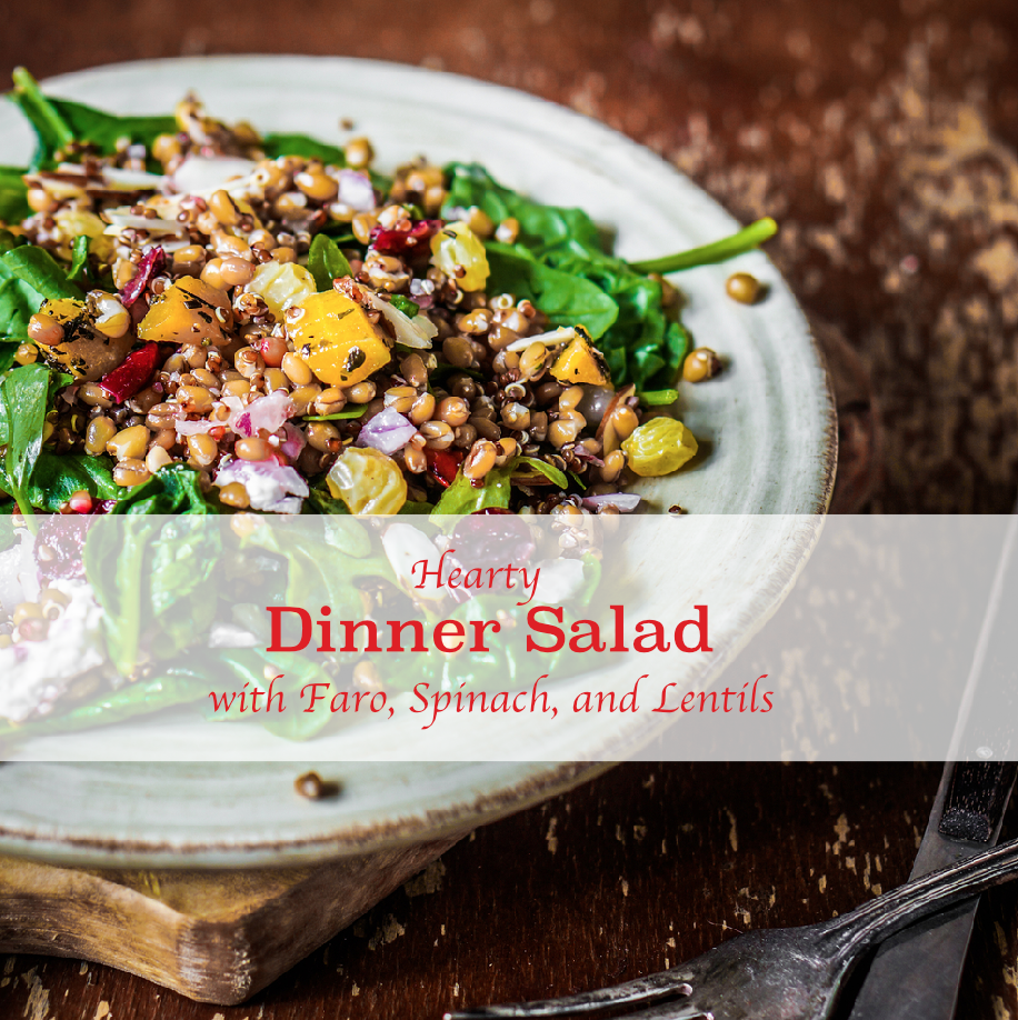 Hearty Dinner Salad with Faro, Spinach, and Lentils